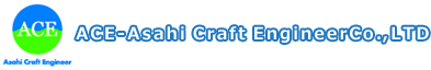 ACE - Asahi Craft Engineer Ltd.